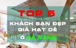 Top 5 khách sạn cực đẹp ở Đà Nẵng nhưng có giá hạt dẻ