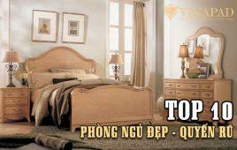 Top 10 nội thất khách sạn 5 sao cho phòng ngủ đẹp quyến rũ