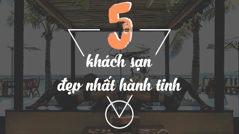 top-5-khach-san-5-sao-dep-nhat-nhung-khong-re-nhat-khet-tieng-tren-the-gioi-2