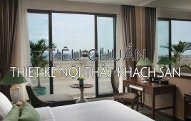 Tổng hợp các tiêu chuẩn thiết kế nội thất khách sạn