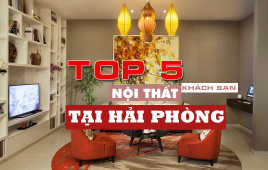 Top 5 khách sạn có nội thất đẹp mê lòng người tại Hải Phòng