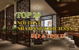 Top 20 thiết kế nội thất nhà hàng khách sạn đẹp tinh tế trên thế giới