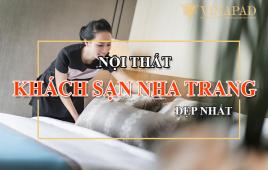 Top 5 nội thất khách sạn 5 sao đẹp tại Nha Trang