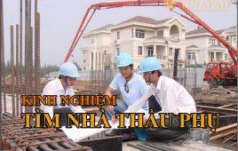 Kinh nghiệm tìm nhà thầu phụ thi công xây dựng Hà Nội, HCM