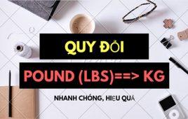 Hướng dẫn cách chuyển đơn vị đổi pound ra kg chi tiết nhất