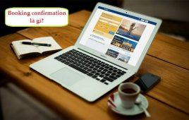 Booking confirmation là gì? Vai trò và tác dụng đối với khách sạn