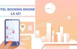 Booking engine là gì? Những lợi ích dành cho CĐT và khách hàng